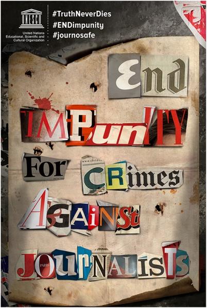 End Impunity For Crimes Against Journalists UNESCO